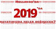 Hollanda'da 2019'da hayatımızda neler değişecek?