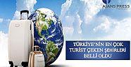 Türkiye'nin en çok turist alan şehirleri belli oldu