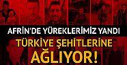 Türkiye şehit düşen kahramanlarına ağlıyor