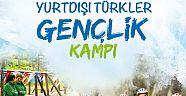 """Yurtdışındaki Gençlerimiz Türkiye'de """"Gençlik Kampı""""nda Buluşuyor"""