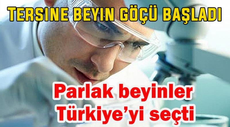Tersine beyin göçü başladı-127 parlak beyin Türkiye'ye geliyor
